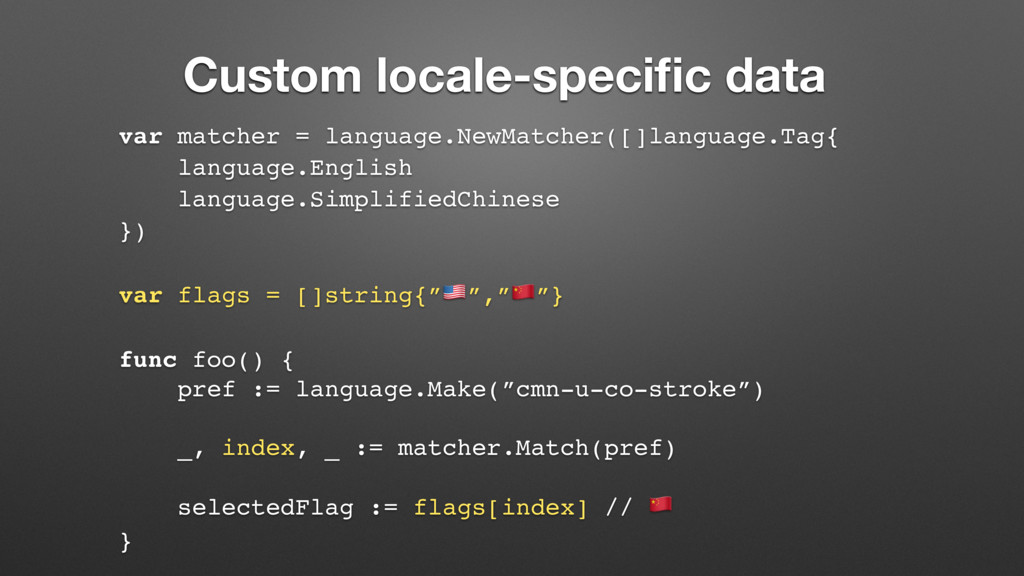 Custom locale-specific data var matcher = langua...