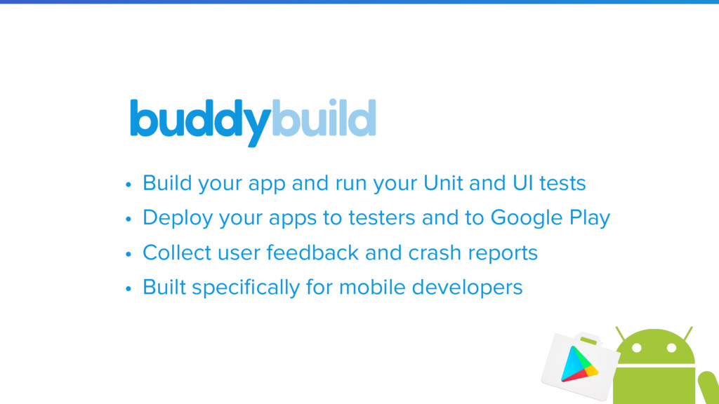 • Build your app and run your Unit and UI tests...