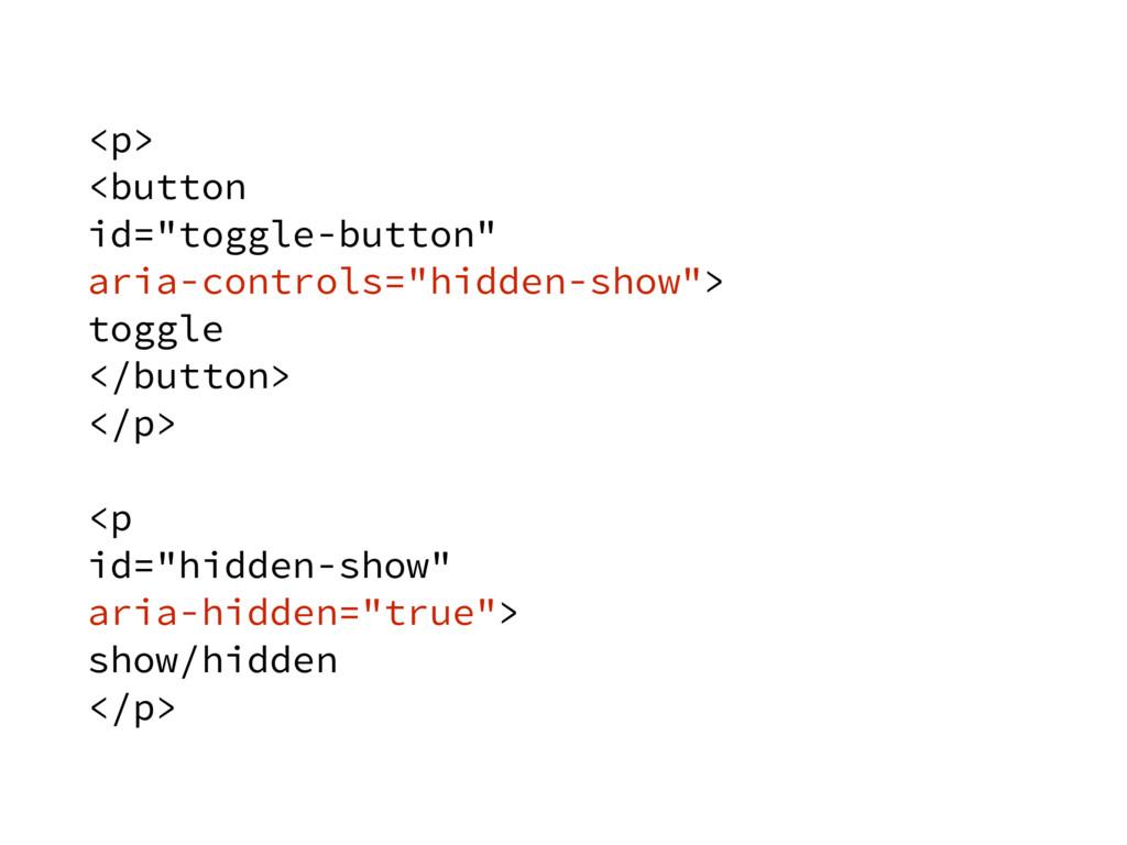 """<p> <button id=""""toggle-button"""" aria-controls..."""