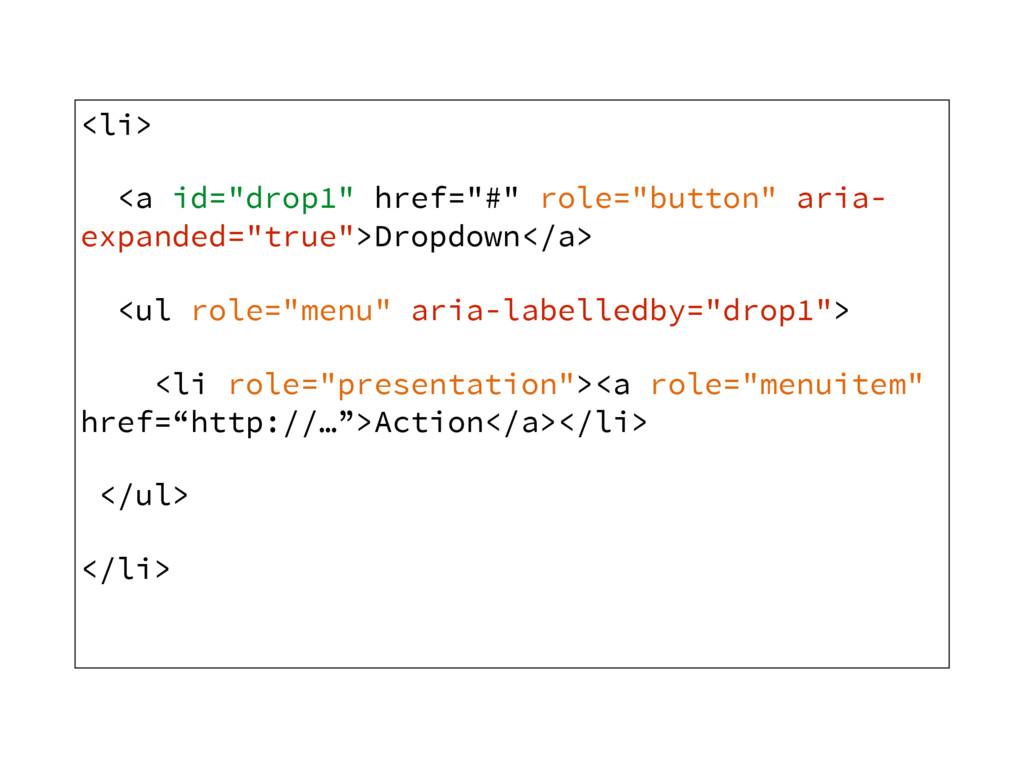 "<li> <a id=""drop1"" href=""#"" role=""button"" aria-..."