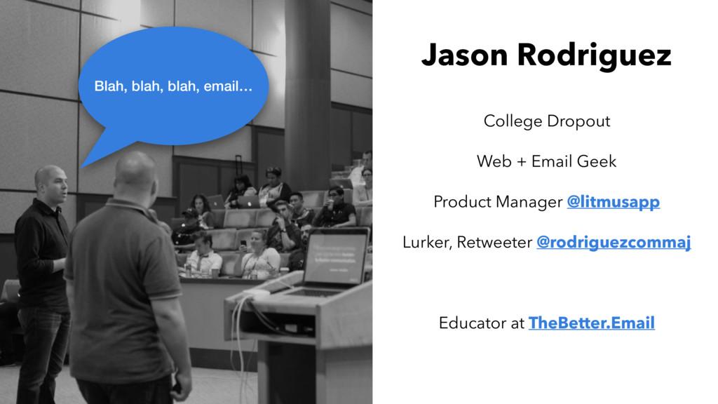 Jason Rodriguez Blah, blah, blah, email… Jason ...