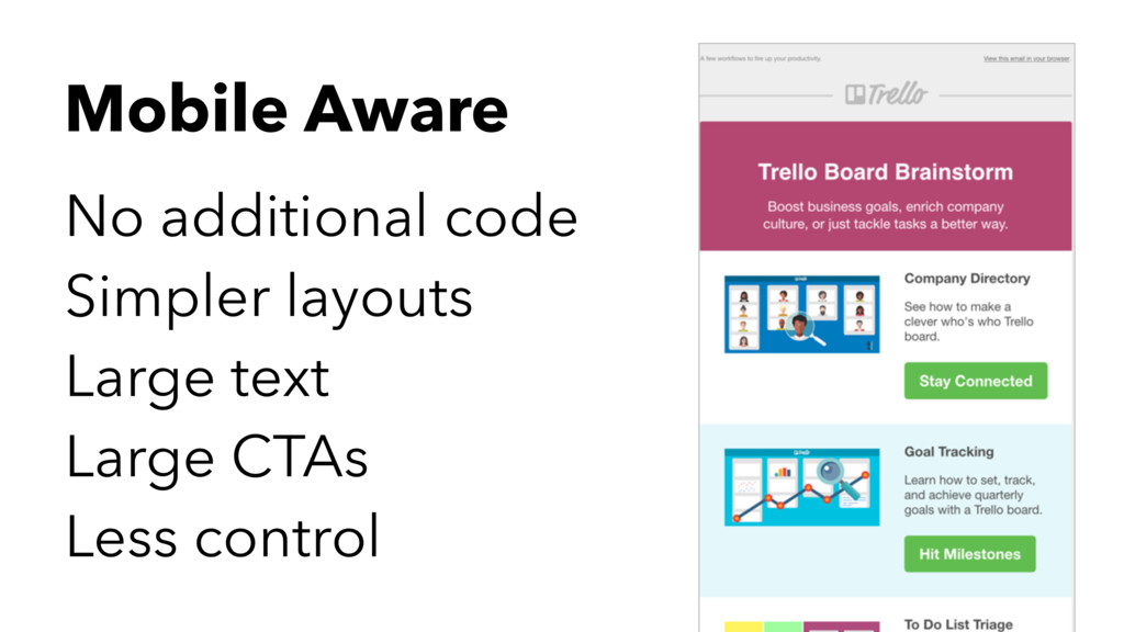 Mobile Aware No additional code Simpler layouts...