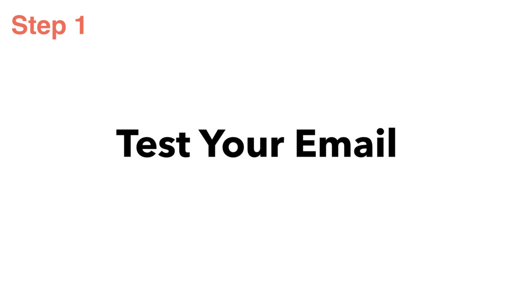 Test Your Email Step 1