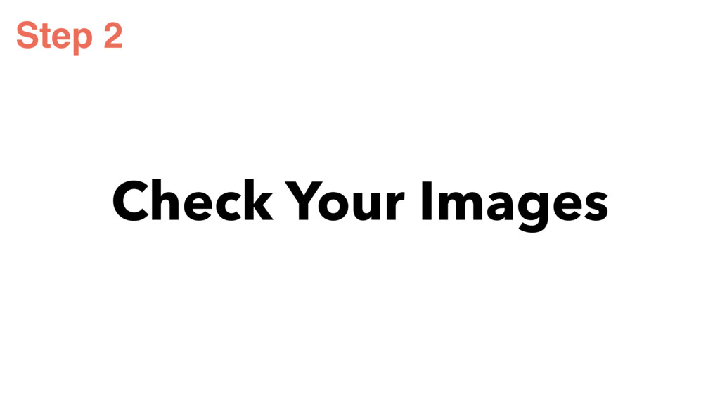 Check Your Images Step 2