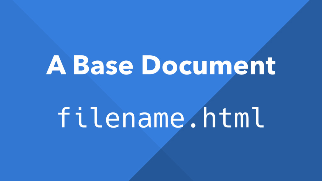 A Base Document filename.html