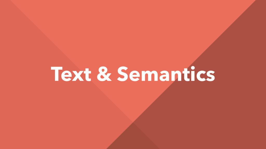 Text & Semantics