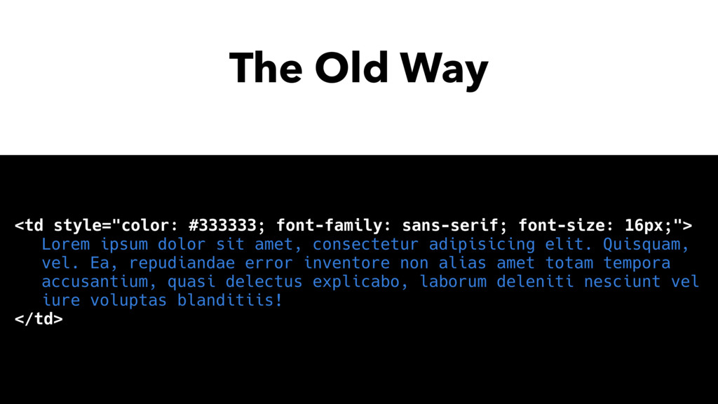 "The Old Way <td style=""color: #333333; font-fam..."