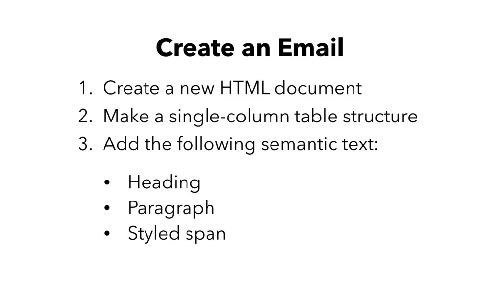 Create an Email 1. Create a new HTML document 2...