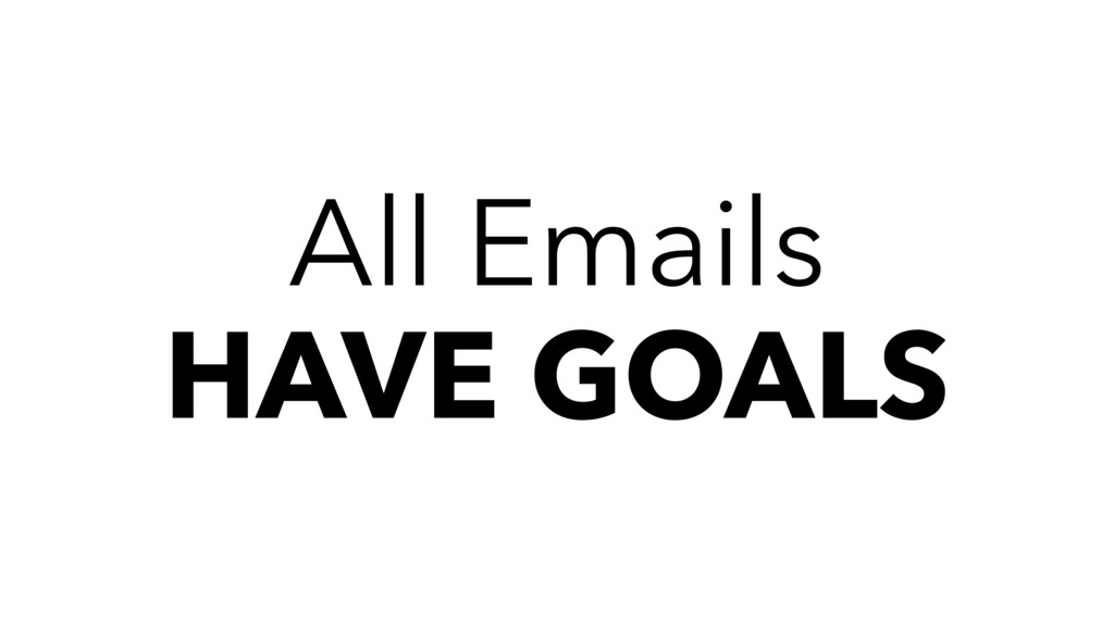 All Emails HAVE GOALS