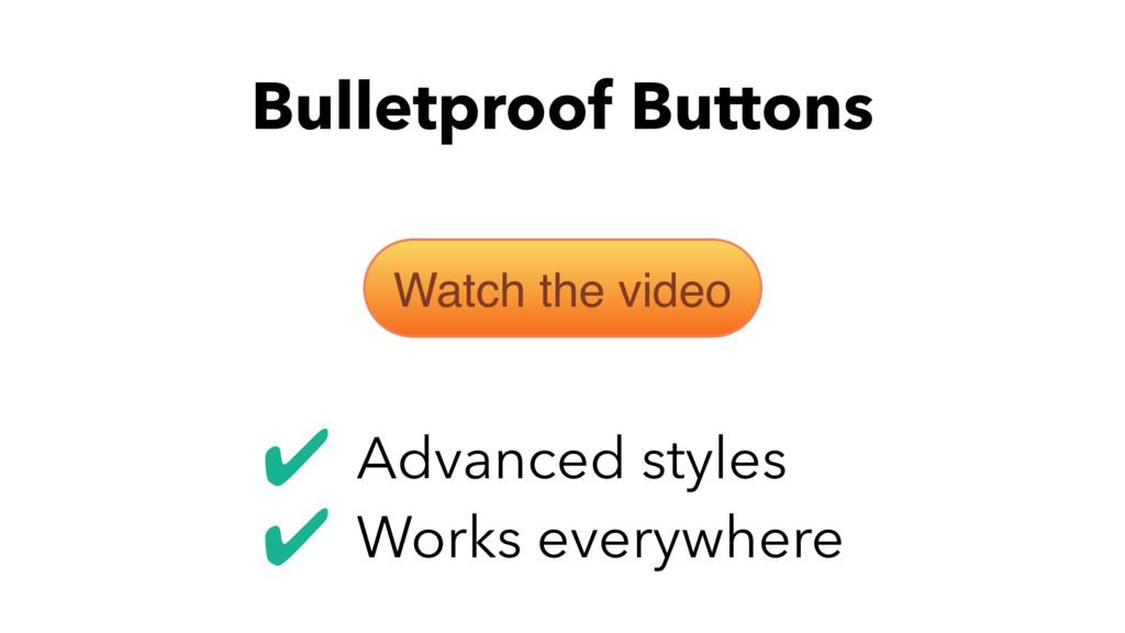 Bulletproof Buttons Watch the video Advanced st...