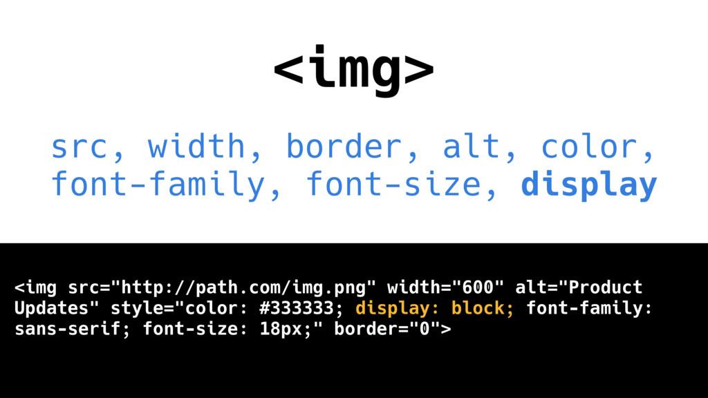 <img> src, width, border, alt, color, font-fami...