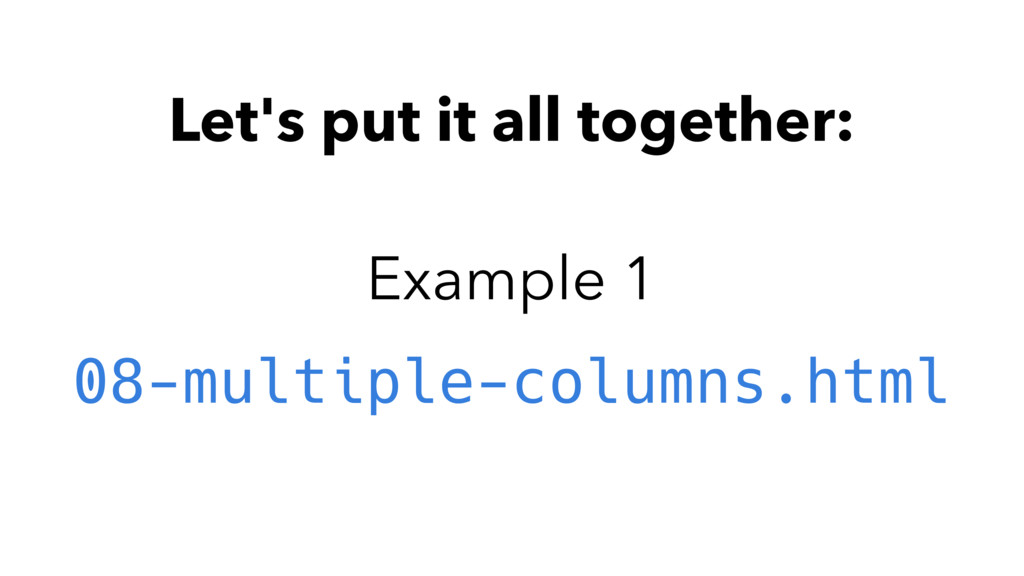 Let's put it all together: Example 1 08-multipl...