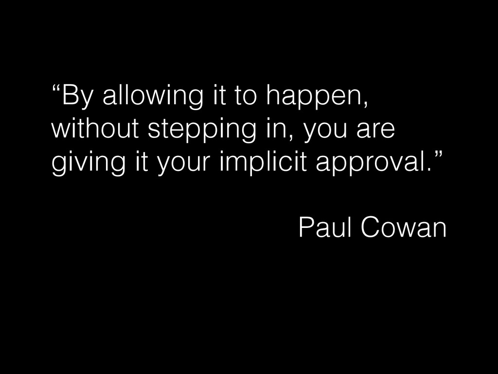 """""""By allowing it to happen, without stepping in,..."""