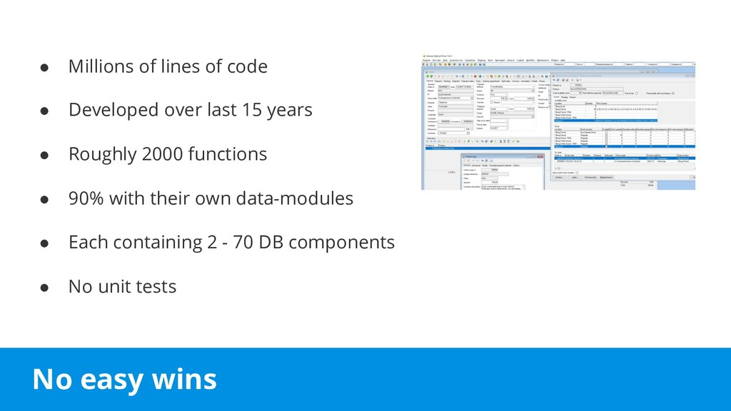 No easy wins ● Millions of lines of code ● Deve...