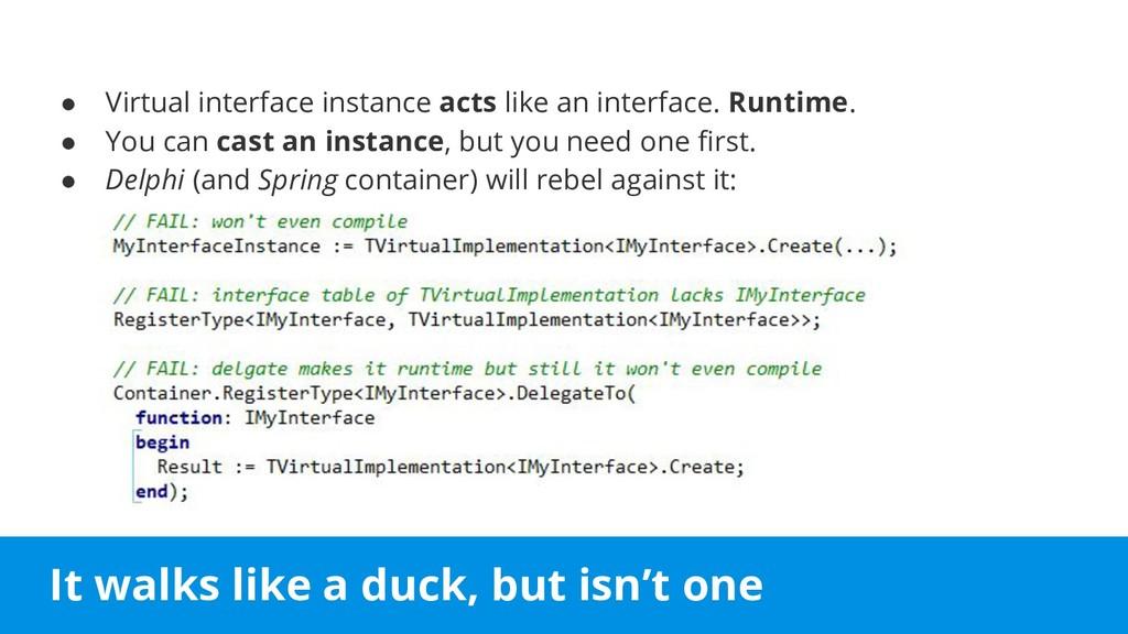 It walks like a duck, but isn't one ● Virtual i...