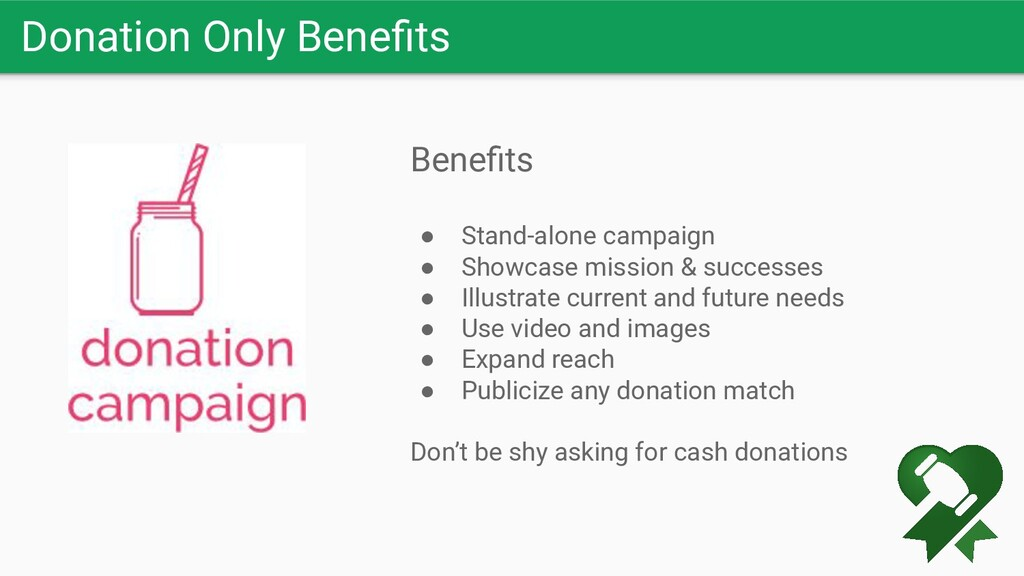 Donation Only Benefits Benefits ● Stand-alone cam...