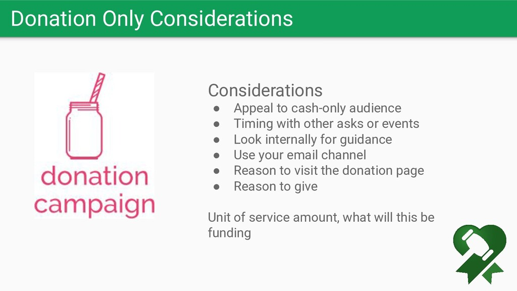 Donation Only Considerations Considerations ● A...