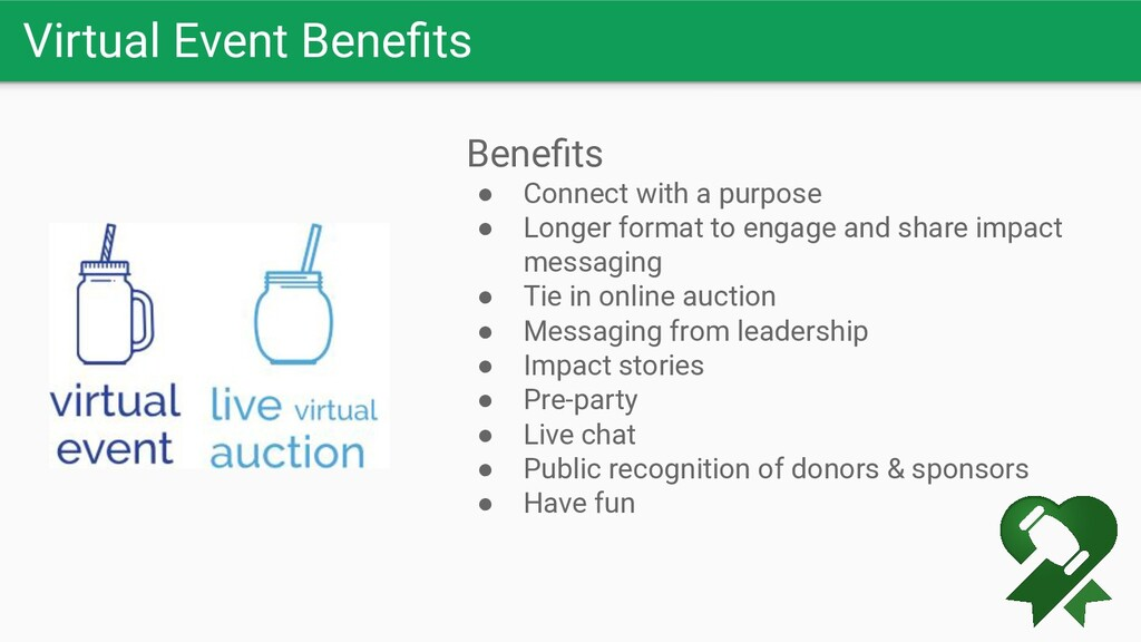Virtual Event Benefits Benefits ● Connect with a ...