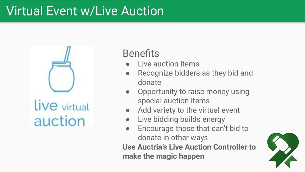 Virtual Event w/Live Auction Benefits ● Live auc...