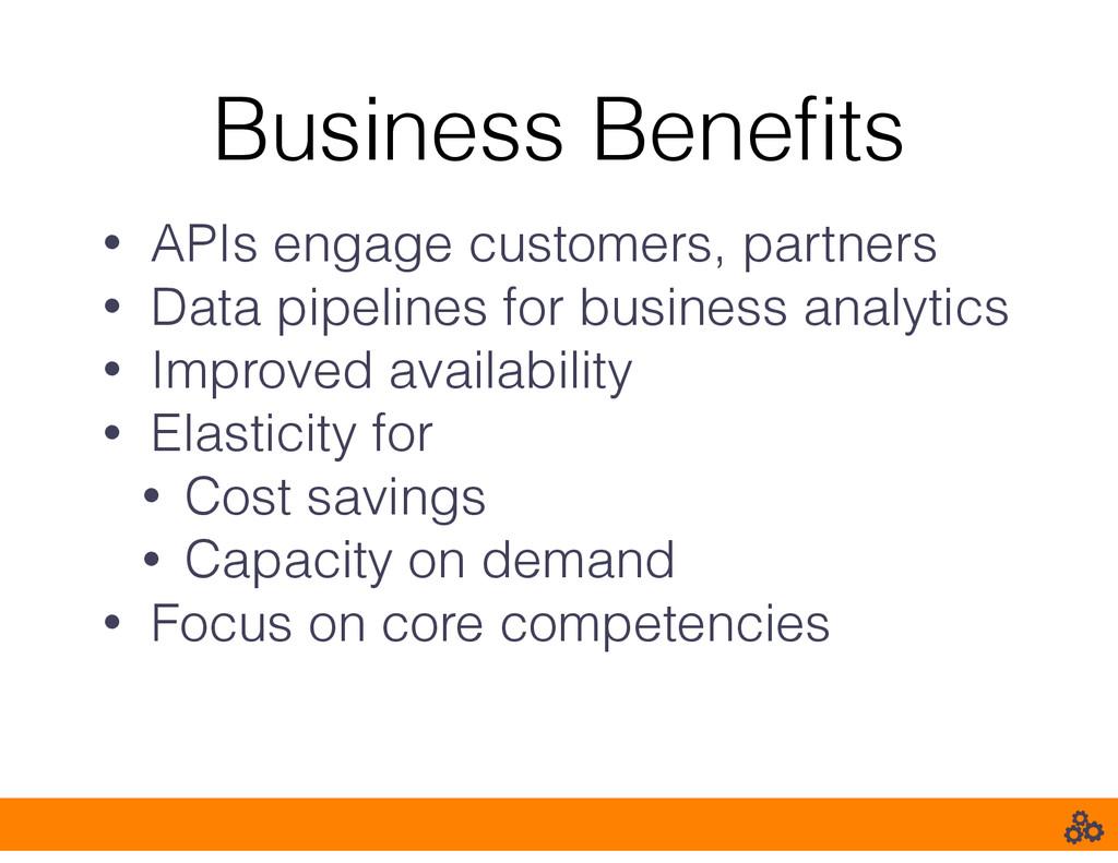 Business Benefits • APIs engage customers, partn...