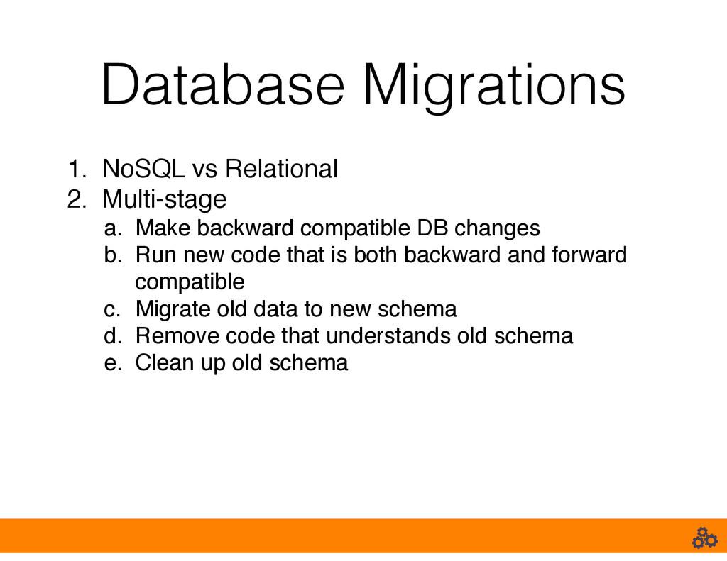 Database Migrations 1. NoSQL vs Relational! 2. ...