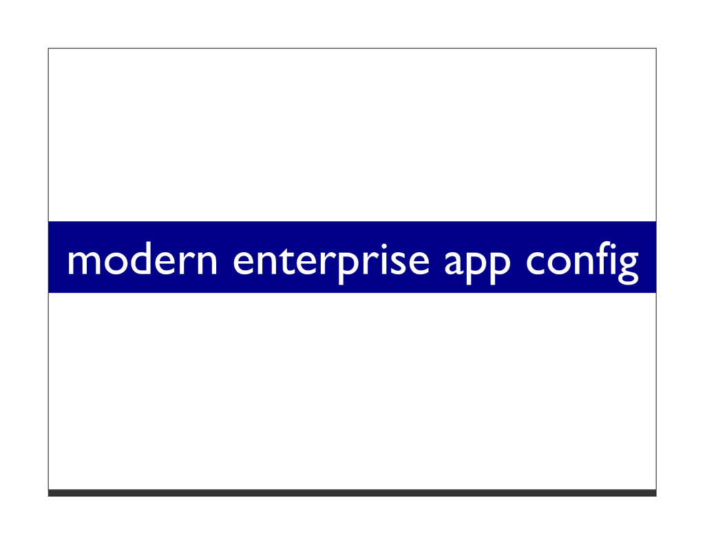 modern enterprise app config