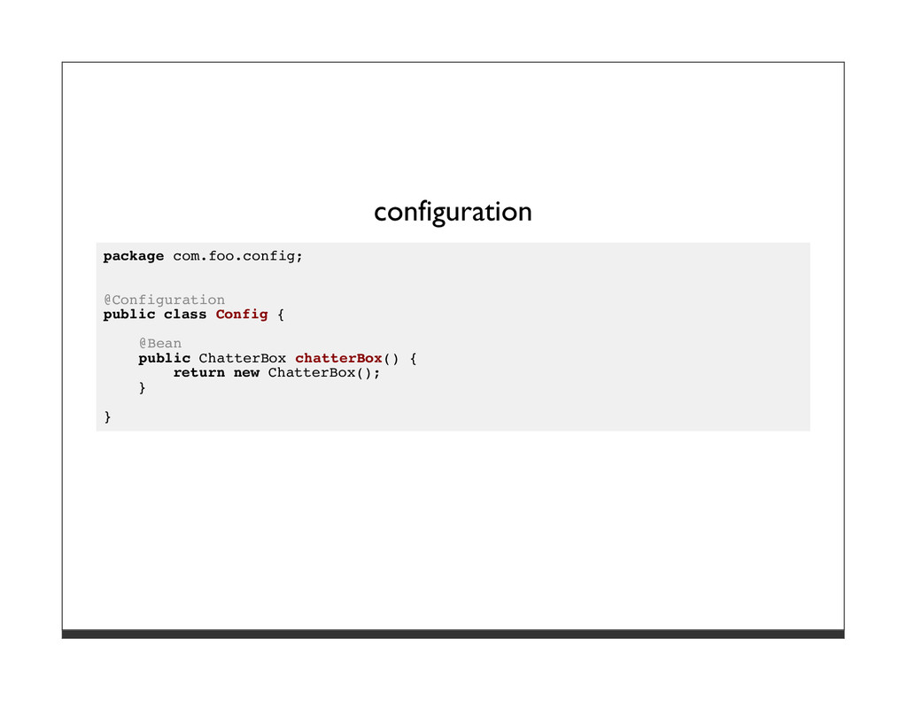 configuration package com.foo.config; @Configur...