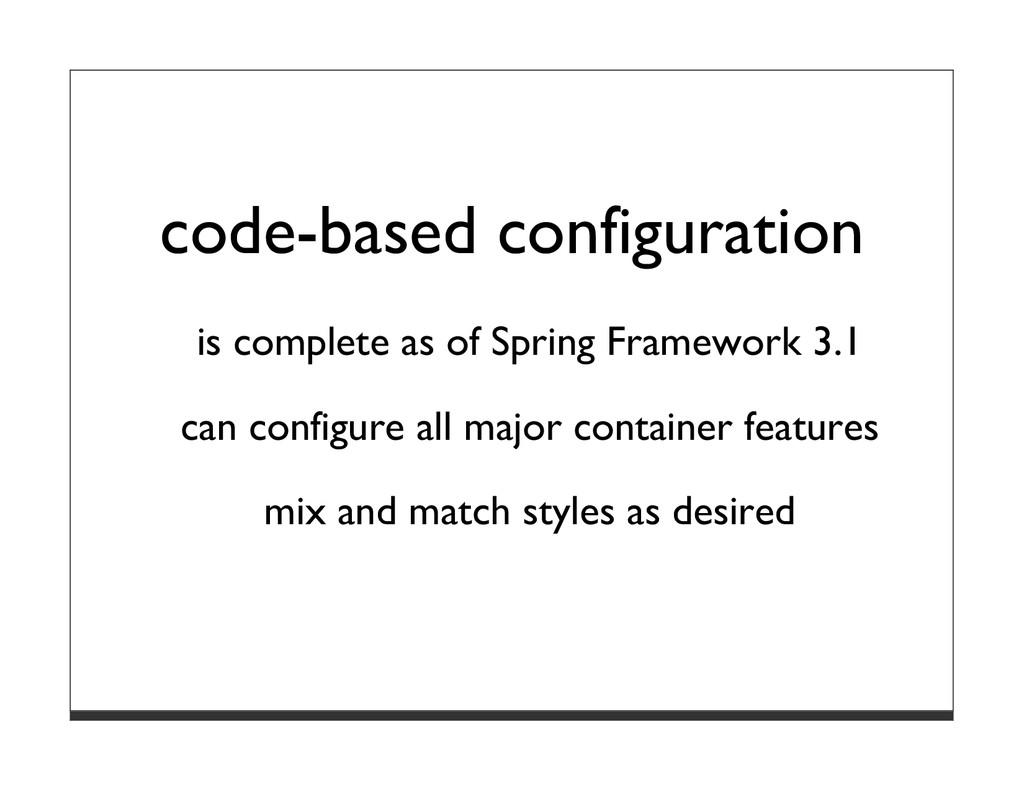 code-based configuration is complete as of Spri...