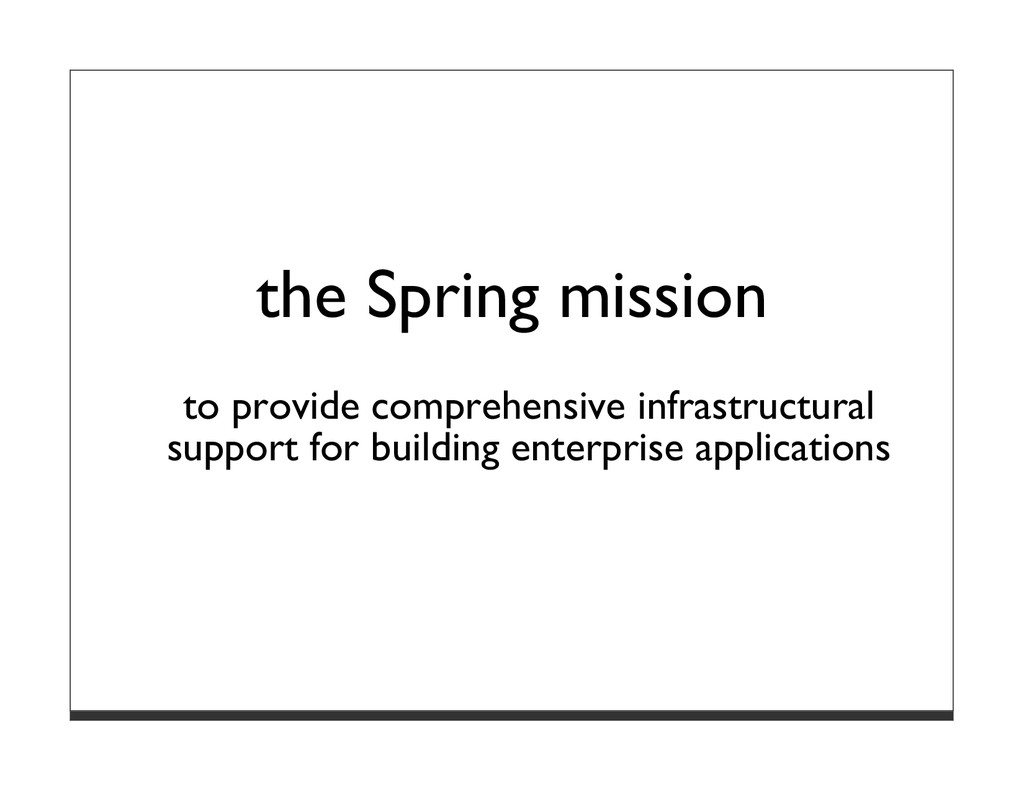 the Spring mission to provide comprehensive inf...