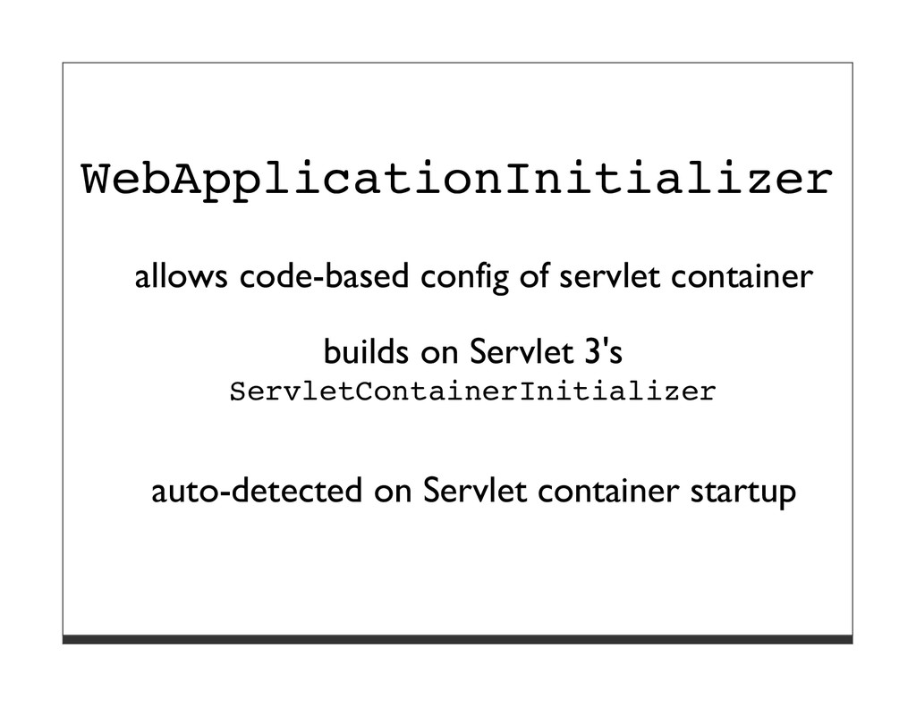 WebApplicationInitializer allows code-based con...