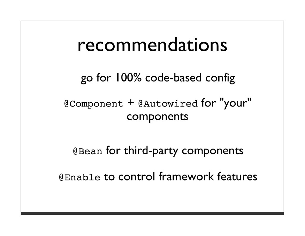 recommendations go for 100% code-based config @...