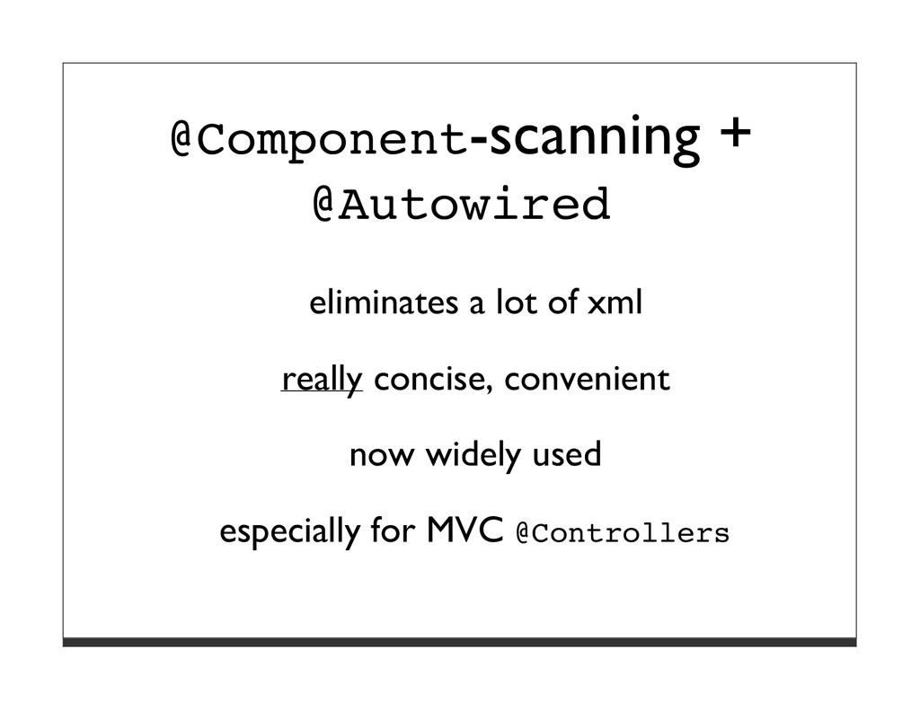 @Component-scanning + @Autowired eliminates a l...
