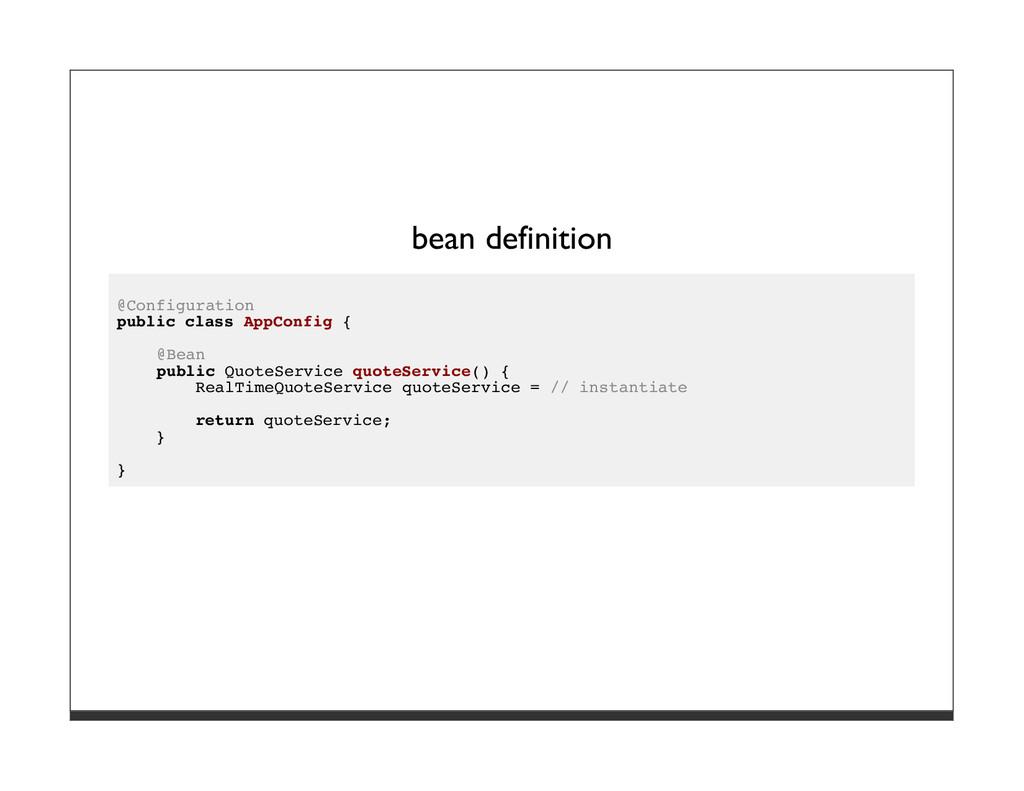 bean definition @Configuration public class App...