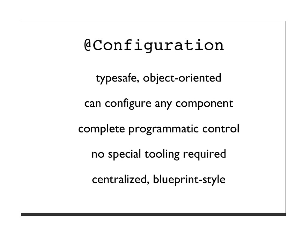 @Configuration typesafe, object-oriented can co...