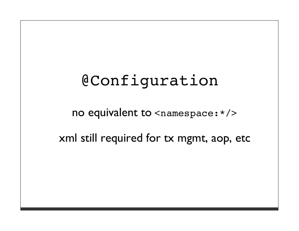 @Configuration no equivalent to <namespace:*/> ...