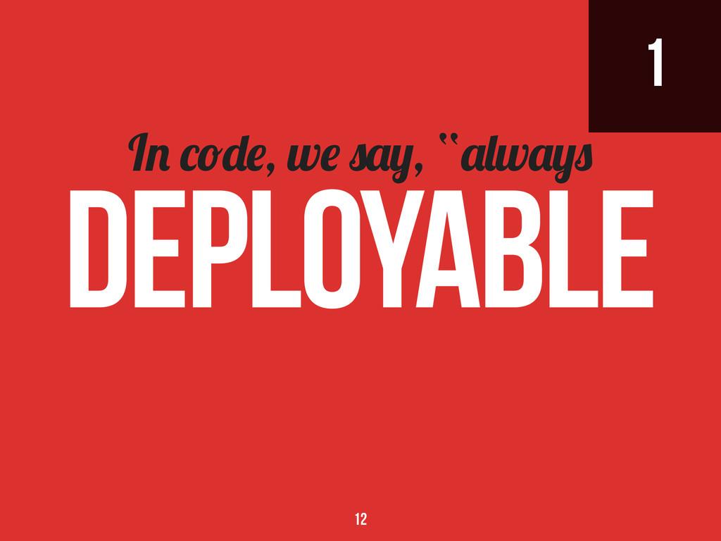 """1 I , w , """" w deployable 12"""