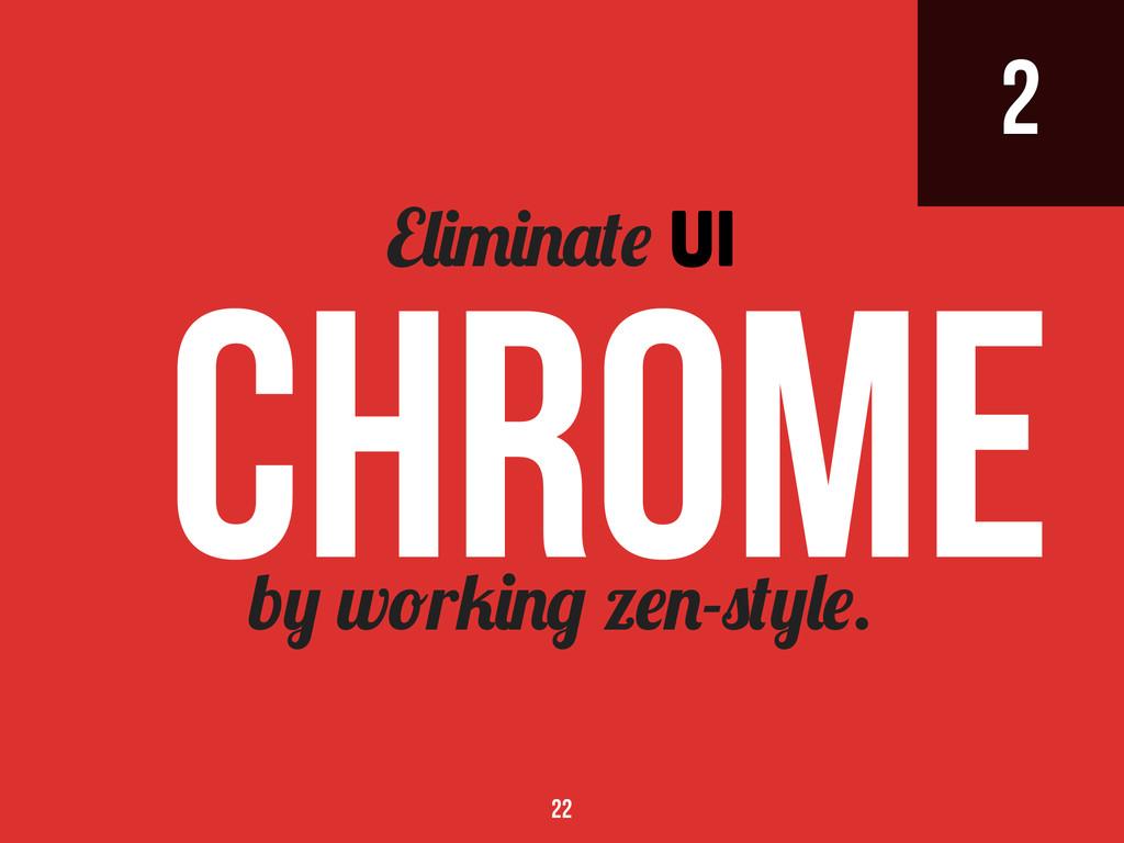 2 b w r z - . E UI Chrome 22