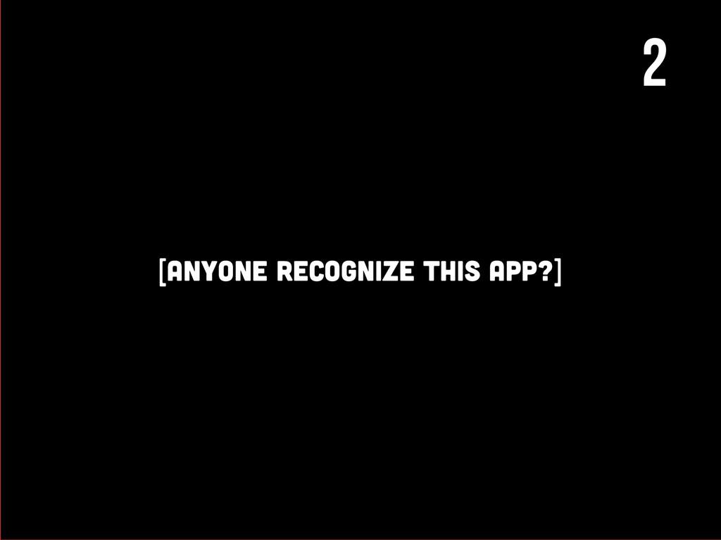 0 23 [anyone recognize this app?] 2