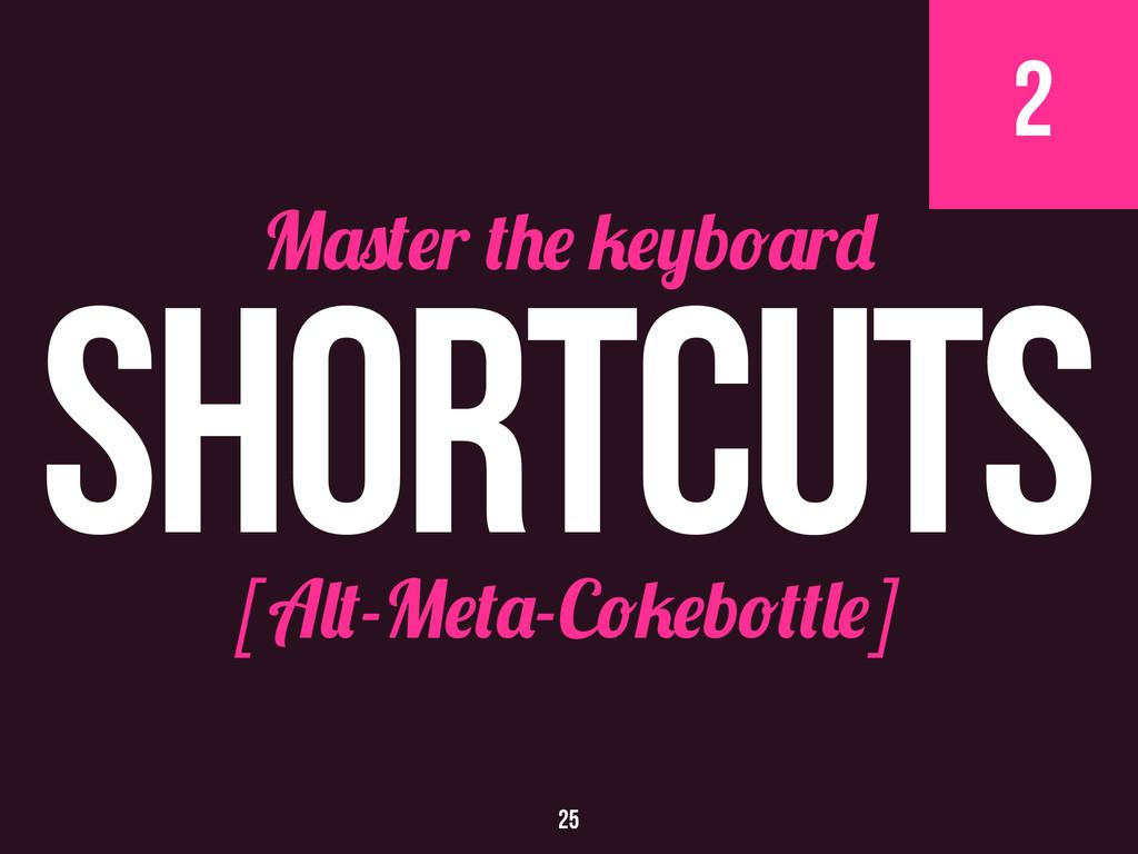 2 [A -M -C b ] M r b r Shortcuts 25