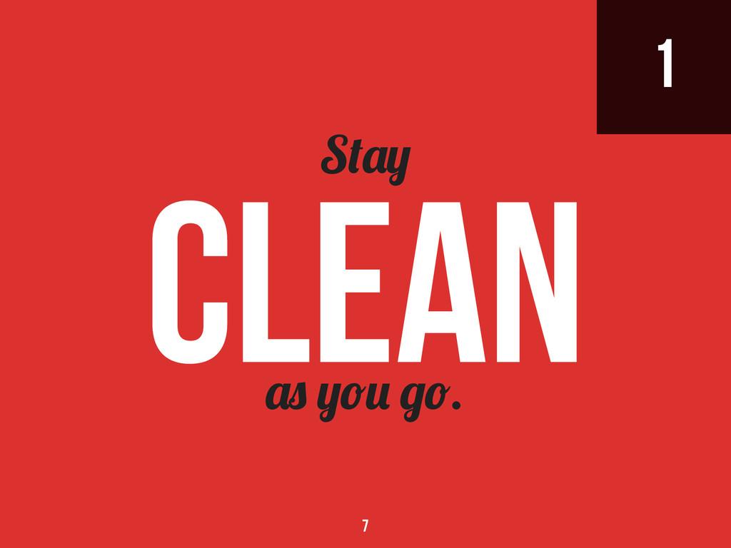 1 . Clean 7 S