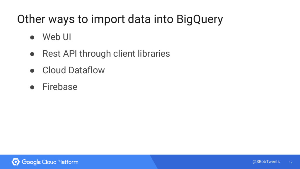 12 @SRobTweets Other ways to import data into B...