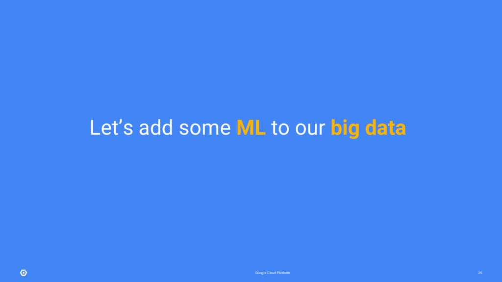 Google Cloud Platform 26 Let's add some ML to o...
