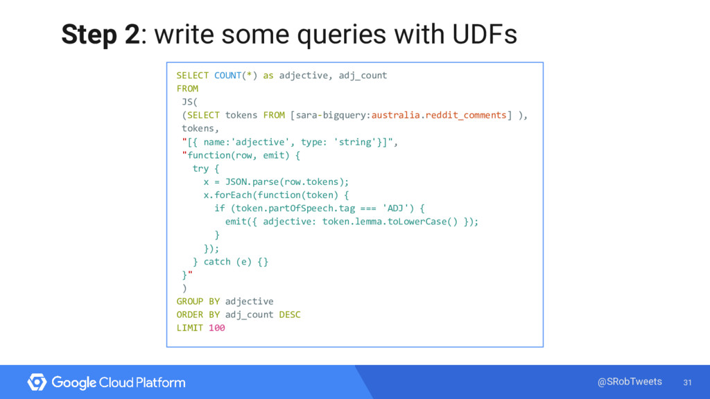 31 @SRobTweets Step 2: write some queries with ...