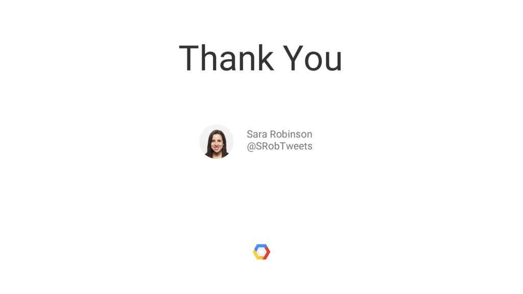 Thank You Sara Robinson @SRobTweets