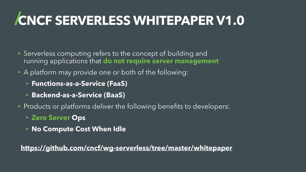 CNCF SERVERLESS WHITEPAPER V1.0 • Serverless co...