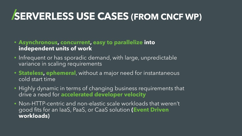 SERVERLESS USE CASES (FROM CNCF WP) • Asynchron...