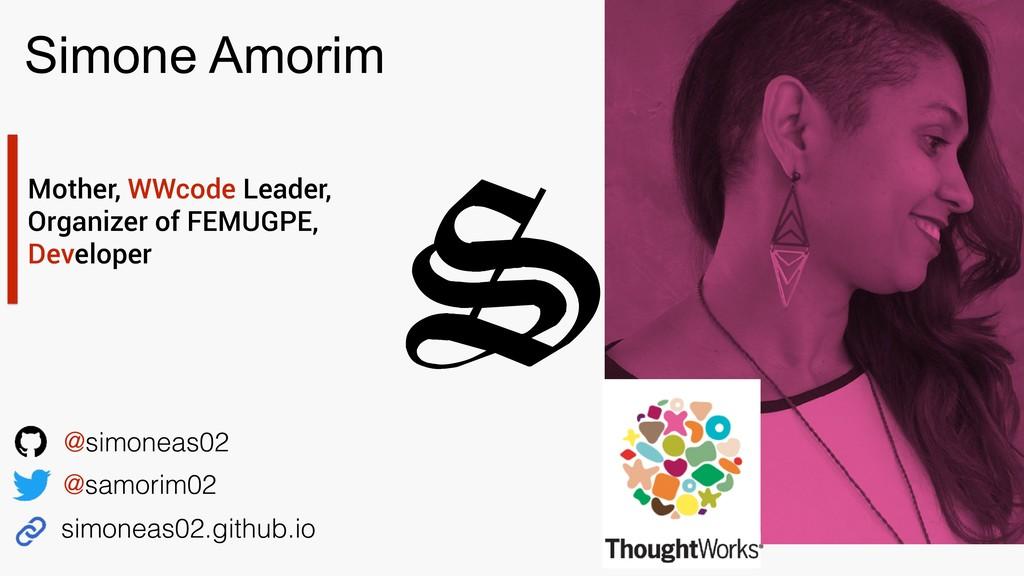 S Simone Amorim Mother, WWcode Leader, Organize...