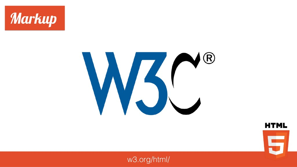 Markup w3.org/html/