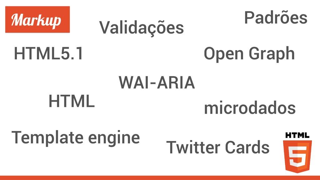 HTML WAI-ARIA microdados Open Graph Twitter Car...