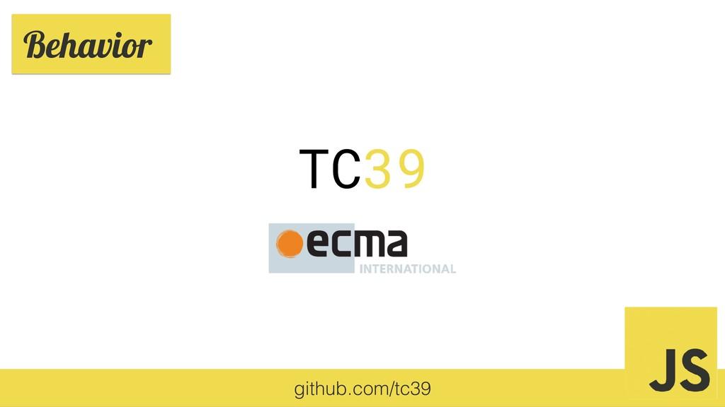 Behavior TC39 github.com/tc39